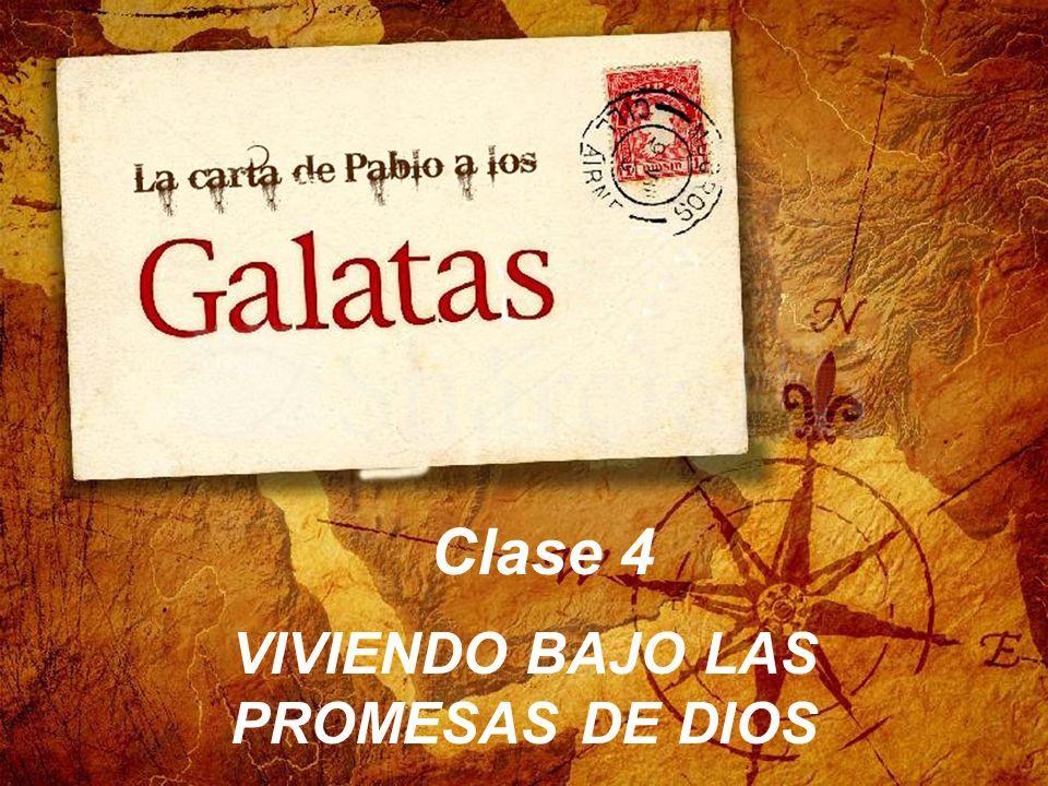 VIVIENDO BAJO LAS PROMESAS DE DIOS Clase 4
