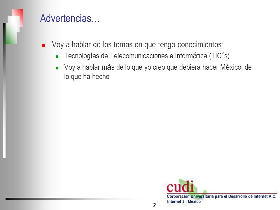 3 Agenda Competitividad de M é xico Competitividad y TIC`s Hacia una agenda digital La red mexicana de Educaci ó n e Investigaci ó n Recomendaciones