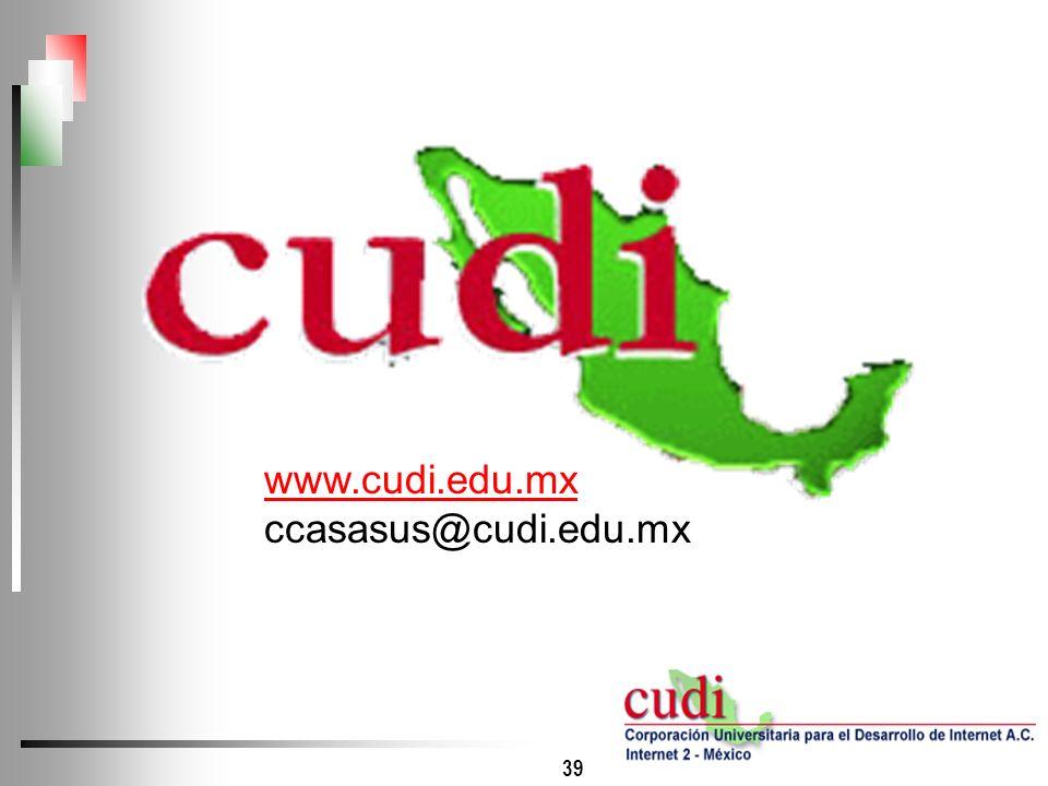39 www.cudi.edu.mx ccasasus@cudi.edu.mx