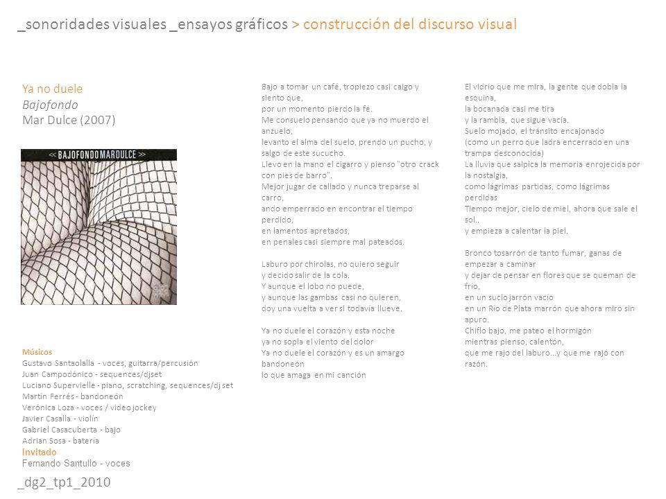 _sonoridades visuales _ensayos gráficos > construcción del discurso visual _dg2_tp1_2010 Bajo a tomar un café, tropiezo casi caigo y siento que, por u