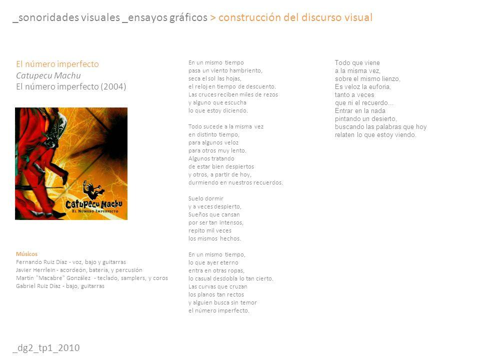 _sonoridades visuales _ensayos gráficos > construcción del discurso visual _dg2_tp1_2010 En un mismo tiempo pasa un viento hambriento, seca el sol las