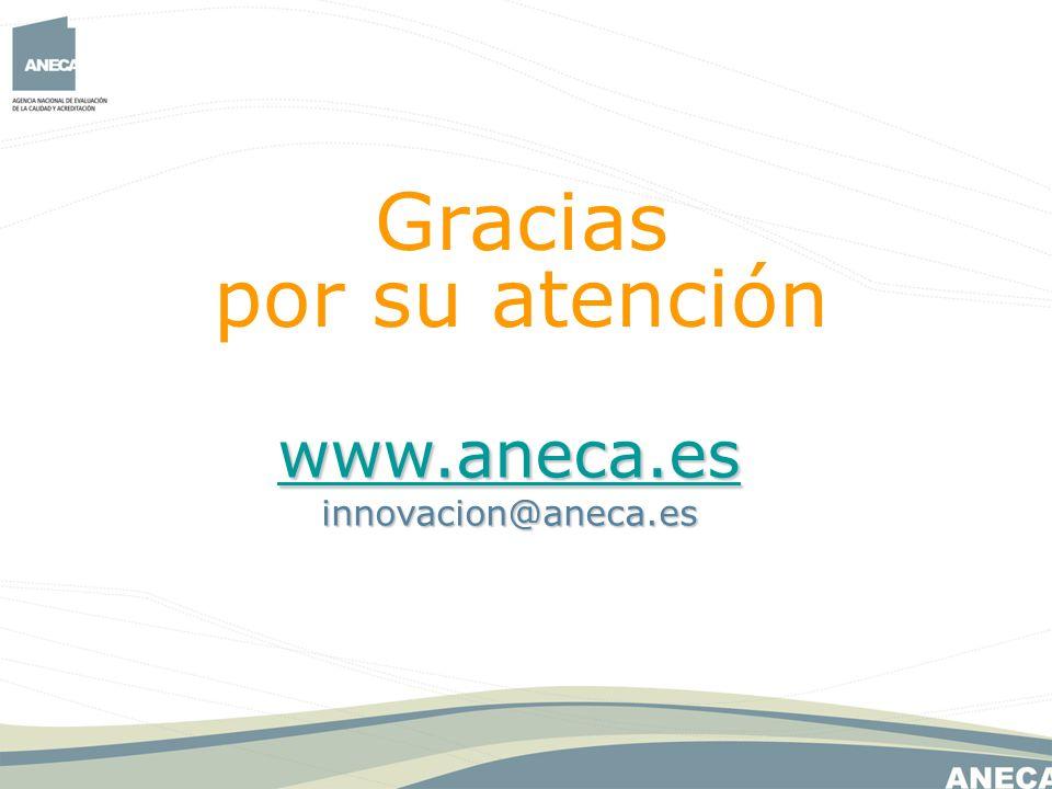 www.aneca.es innovacion@aneca.es Gracias por su atención