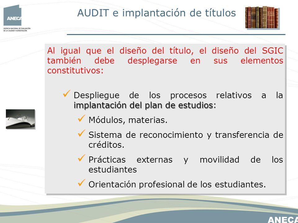 Al igual que el diseño del título, el diseño del SGIC también debe desplegarse en sus elementos constitutivos: implantación del plan de estudios Despliegue de los procesos relativos a la implantación del plan de estudios: Calendario de implantación de los títulos.