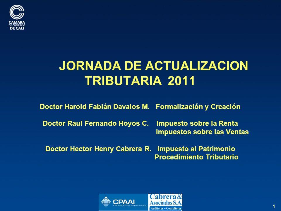 1 JORNADA DE ACTUALIZACION TRIBUTARIA 2011 Doctor Harold Fabián Davalos M.
