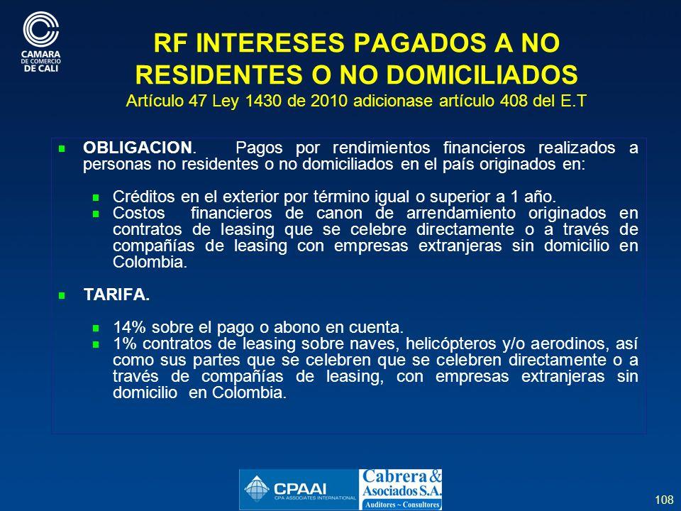 108 RF INTERESES PAGADOS A NO RESIDENTES O NO DOMICILIADOS Artículo 47 Ley 1430 de 2010 adicionase artículo 408 del E.T OBLIGACION.