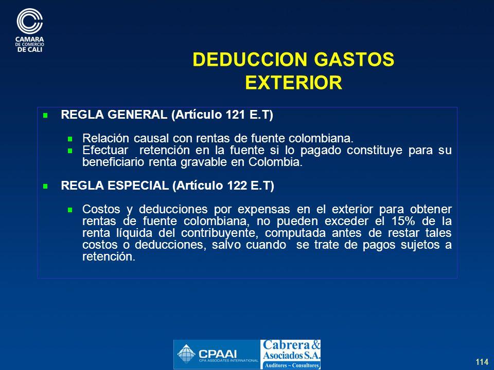 114 DEDUCCION GASTOS EXTERIOR REGLA GENERAL (Artículo 121 E.T) Relación causal con rentas de fuente colombiana.