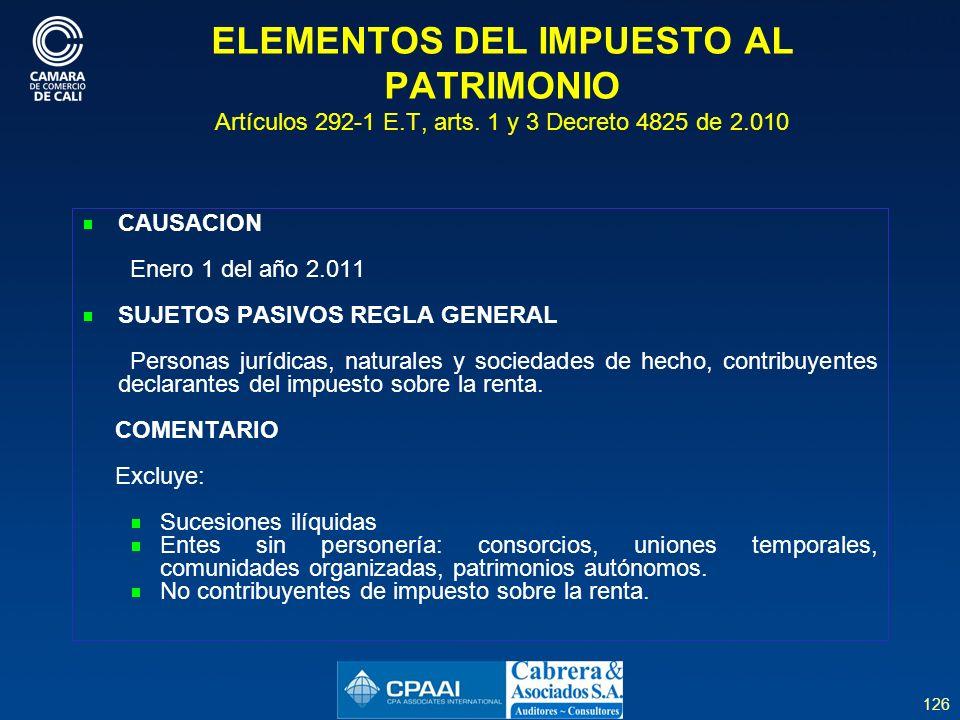 126 ELEMENTOS DEL IMPUESTO AL PATRIMONIO Artículos 292-1 E.T, arts.