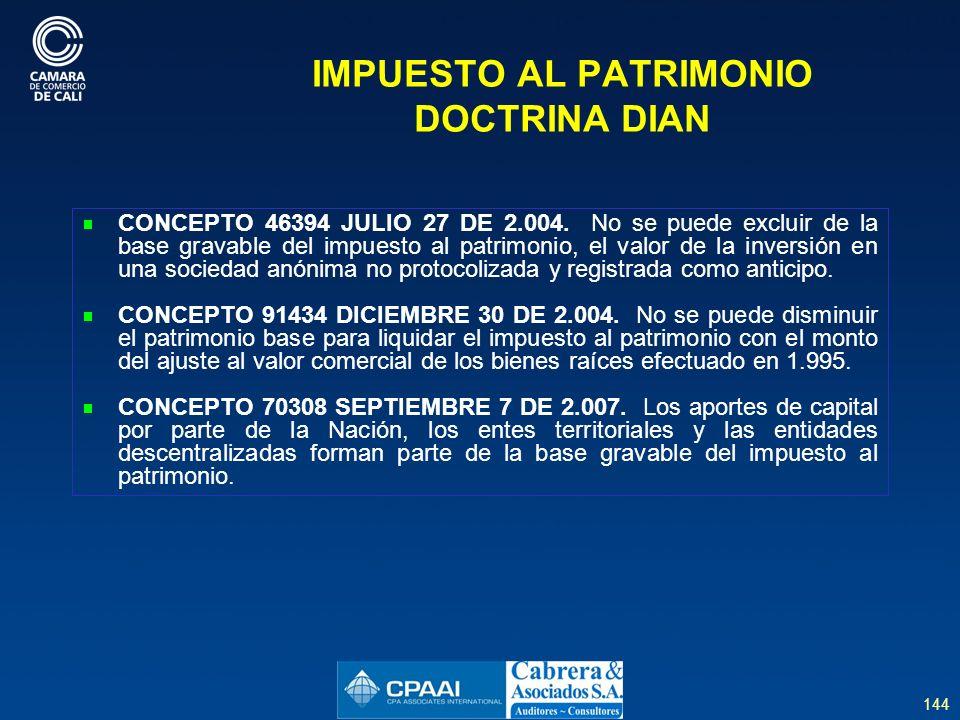144 IMPUESTO AL PATRIMONIO DOCTRINA DIAN CONCEPTO 46394 JULIO 27 DE 2.004.