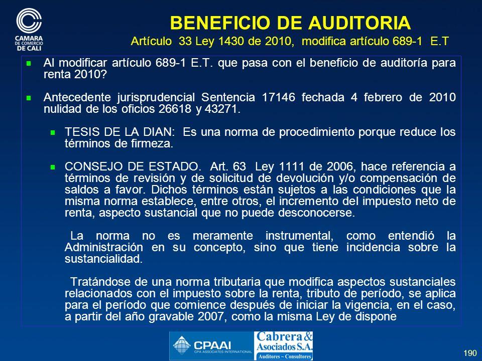190 BENEFICIO DE AUDITORIA Artículo 33 Ley 1430 de 2010, modifica artículo 689-1 E.T Al modificar artículo 689-1 E.T.