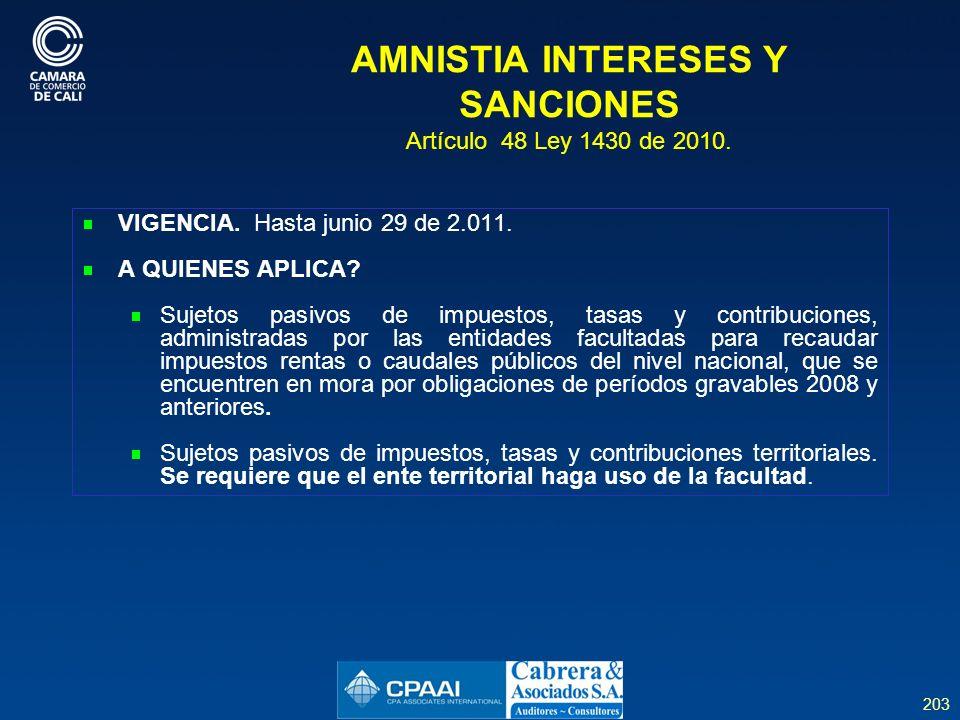 203 AMNISTIA INTERESES Y SANCIONES Artículo 48 Ley 1430 de 2010.