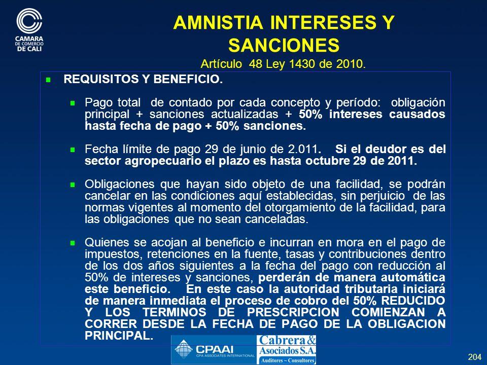 204 AMNISTIA INTERESES Y SANCIONES Artículo 48 Ley 1430 de 2010.
