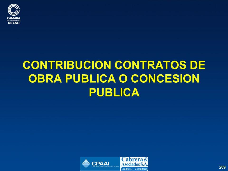 209 CONTRIBUCION CONTRATOS DE OBRA PUBLICA O CONCESION PUBLICA