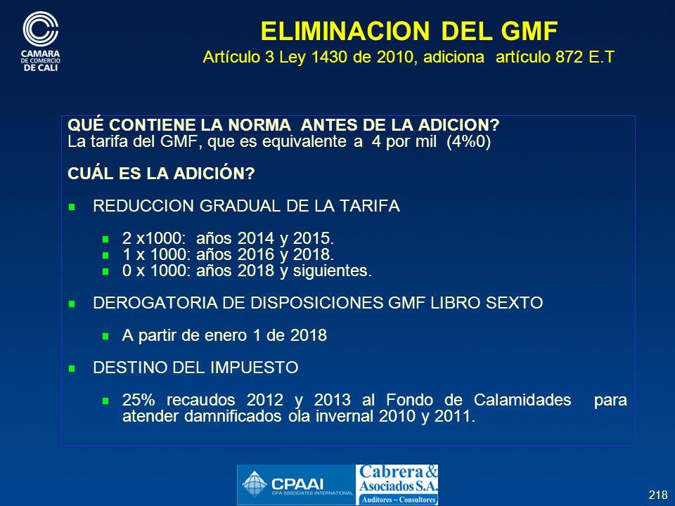 218 ELIMINACION DEL GMF Artículo 3 Ley 1430 de 2010, adiciona artículo 872 E.T QUÉ CONTIENE LA NORMA ANTES DE LA ADICION.
