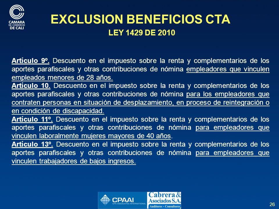 26 EXCLUSION BENEFICIOS CTA LEY 1429 DE 2010 Artículo 9º.