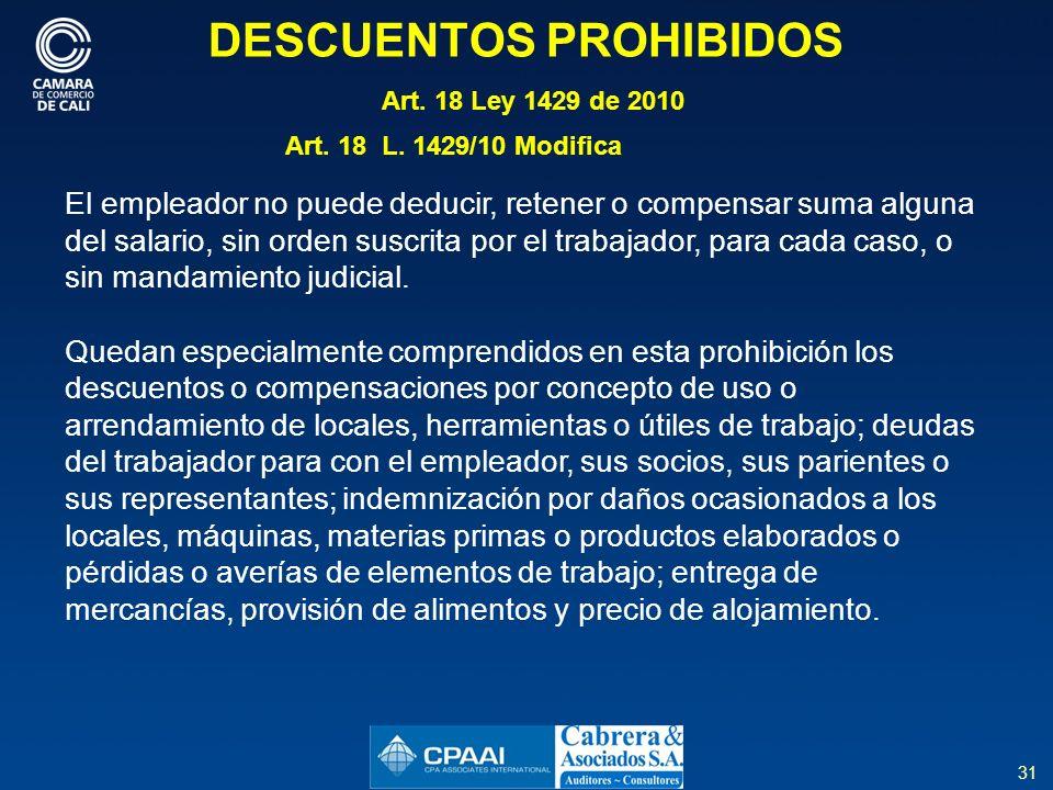 31 DESCUENTOS PROHIBIDOS Art.18 Ley 1429 de 2010 Art.