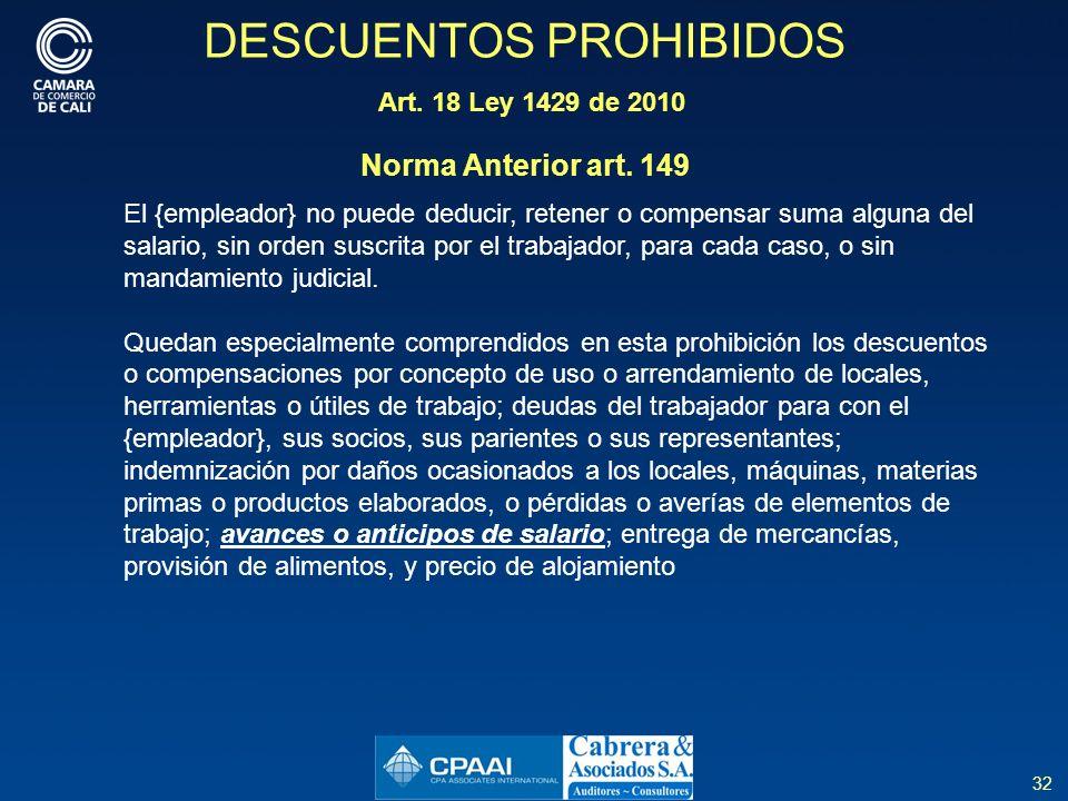 32 DESCUENTOS PROHIBIDOS Art.18 Ley 1429 de 2010 Norma Anterior art.