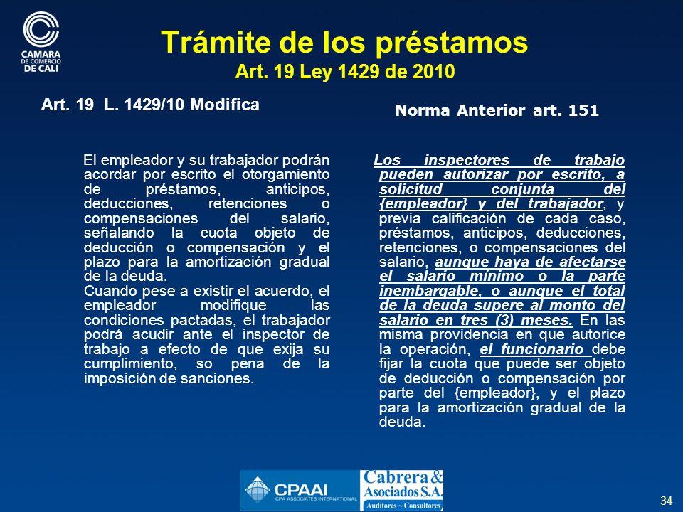 34 Trámite de los préstamos Art.19 Ley 1429 de 2010 Art.
