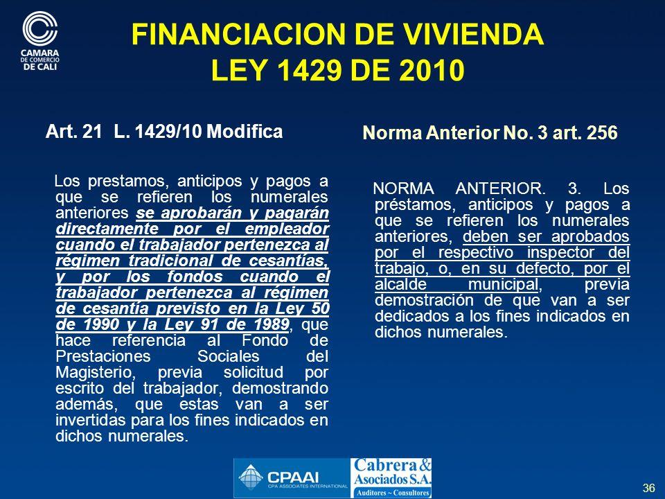 36 FINANCIACION DE VIVIENDA LEY 1429 DE 2010 Art.21 L.