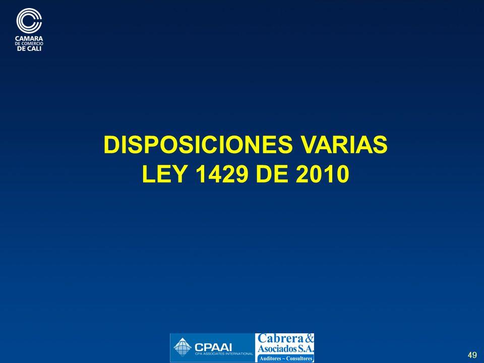 49 DISPOSICIONES VARIAS LEY 1429 DE 2010