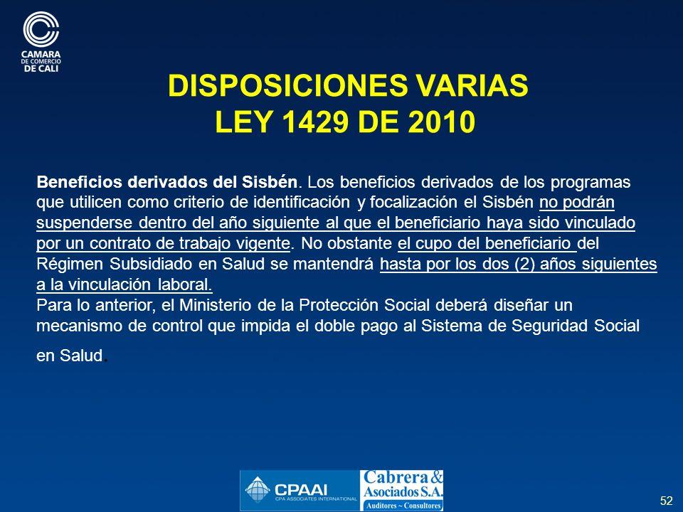 52 DISPOSICIONES VARIAS LEY 1429 DE 2010 Beneficios derivados del Sisbén.