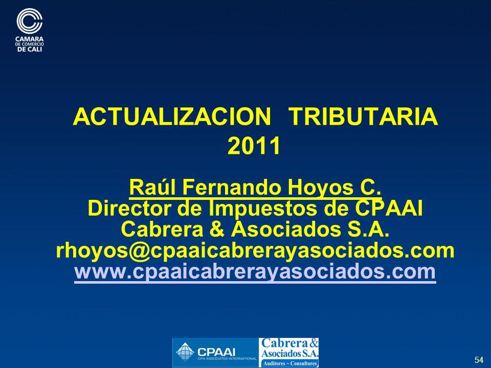 54 ACTUALIZACION TRIBUTARIA 2011 Raúl Fernando Hoyos C.