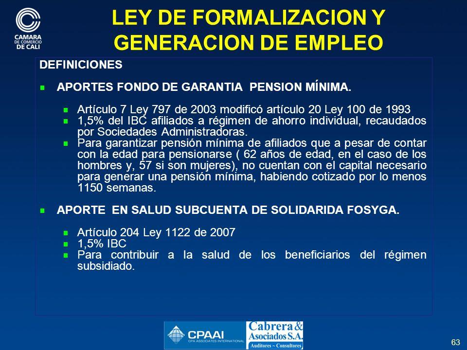 63 LEY DE FORMALIZACION Y GENERACION DE EMPLEO DEFINICIONES APORTES FONDO DE GARANTIA PENSION MÍNIMA.