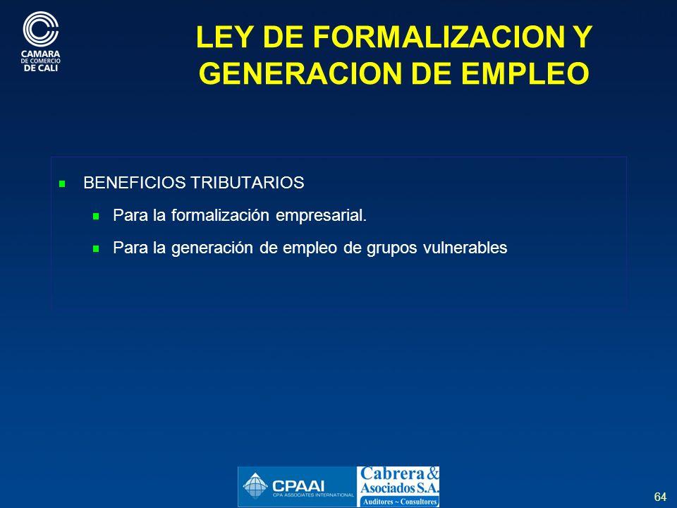 64 LEY DE FORMALIZACION Y GENERACION DE EMPLEO BENEFICIOS TRIBUTARIOS Para la formalización empresarial.