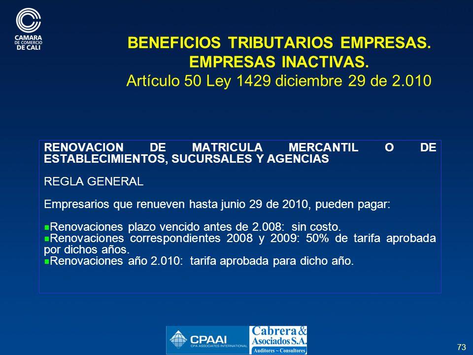 73 BENEFICIOS TRIBUTARIOS EMPRESAS.EMPRESAS INACTIVAS.