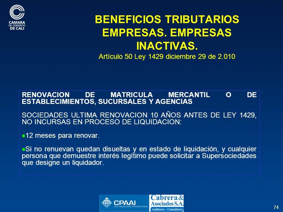 74 BENEFICIOS TRIBUTARIOS EMPRESAS.EMPRESAS INACTIVAS.
