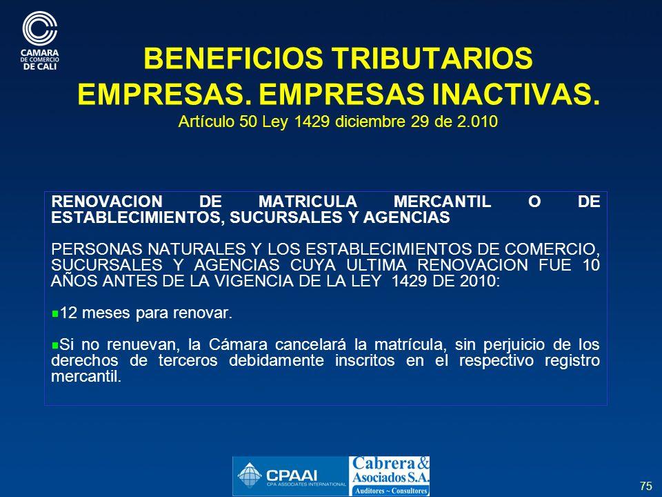 75 BENEFICIOS TRIBUTARIOS EMPRESAS.EMPRESAS INACTIVAS.
