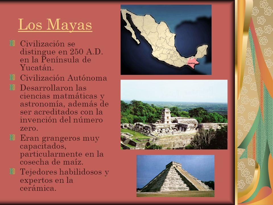 Los Mayas Civilización se distingue en 250 A.D. en la Península de Yucatán.