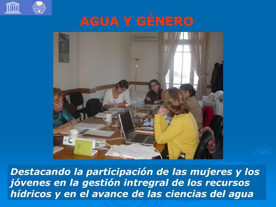 Destacando la participación de las mujeres y los jóvenes en la gestión intregral de los recursos hídricos y en el avance de las ciencias del agua AGUA Y GÉNERO