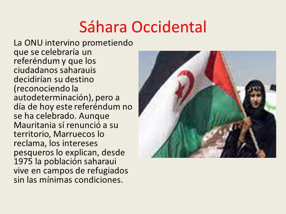 Sáhara Occidental La ONU intervino prometiendo que se celebraría un referéndum y que los ciudadanos saharauis decidirían su destino (reconociendo la a