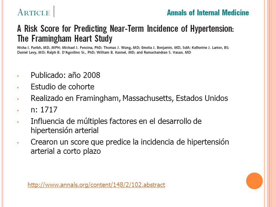 http://www.annals.org/content/148/2/102.abstract Publicado: año 2008 Estudio de cohorte Realizado en Framingham, Massachusetts, Estados Unidos n: 1717