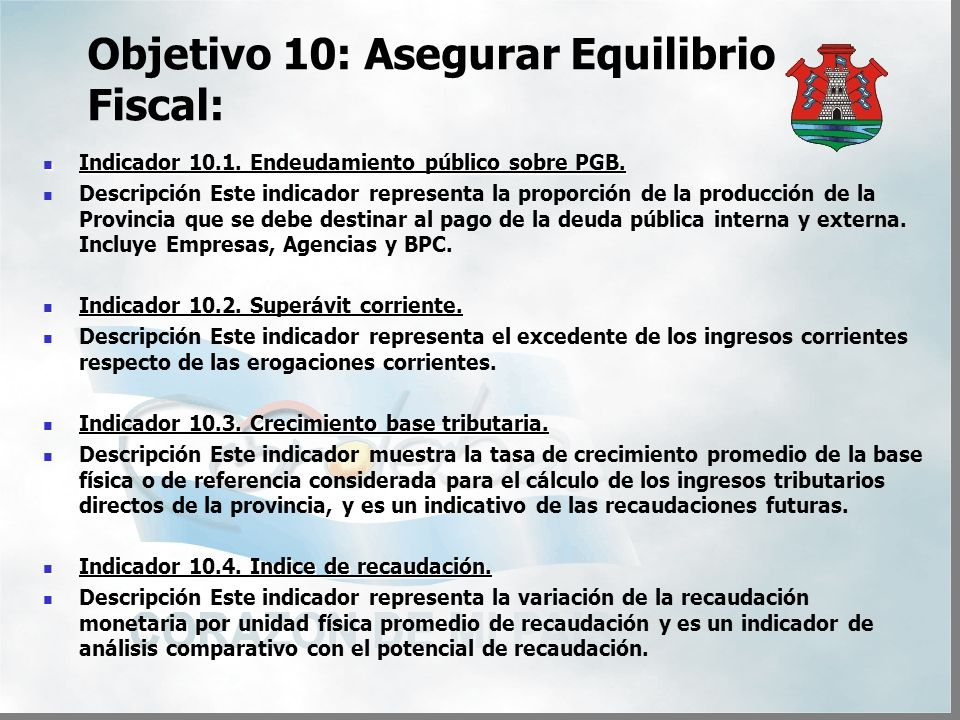 Objetivo 10: Asegurar Equilibrio Fiscal: Indicador 10.1.