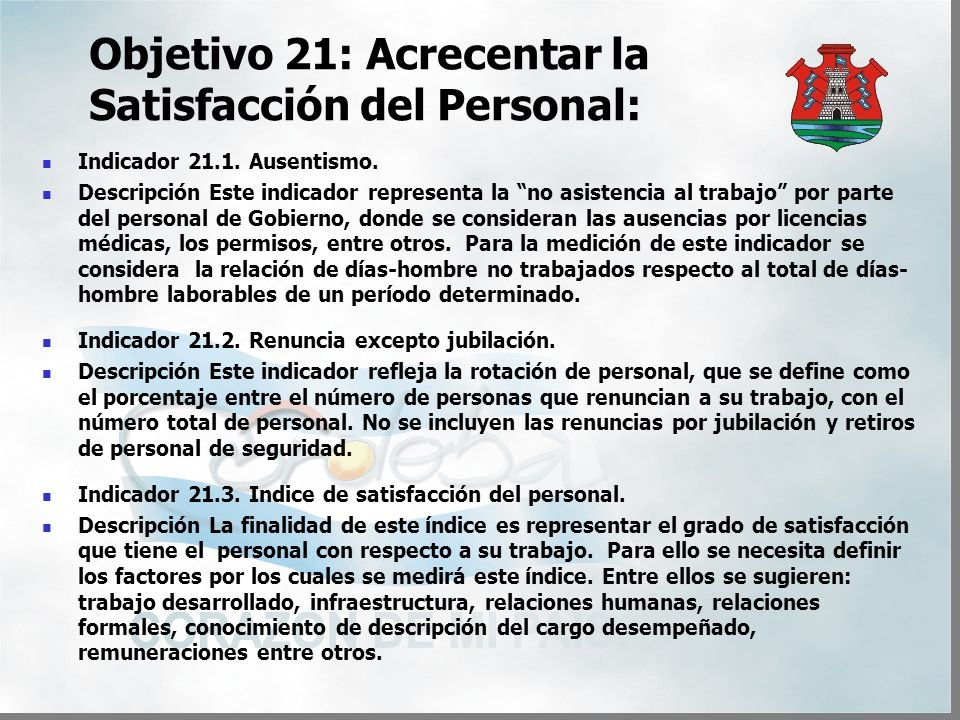 Objetivo 21: Acrecentar la Satisfacción del Personal: Indicador 21.1.