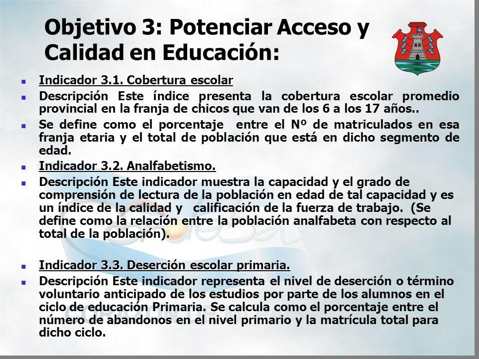 Objetivo 3: Potenciar Acceso y Calidad en Educación: Indicador 3.1.