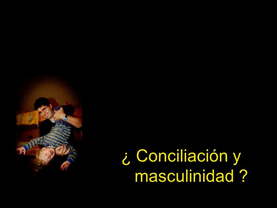 ¿ Conciliación y masculinidad ?