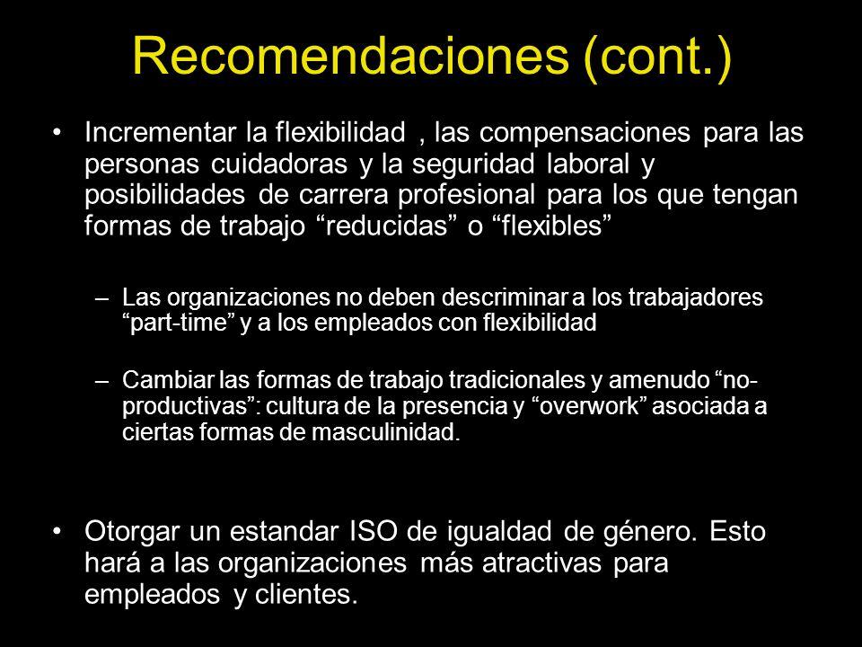 Recomendaciones (cont.) Incrementar la flexibilidad, las compensaciones para las personas cuidadoras y la seguridad laboral y posibilidades de carrera