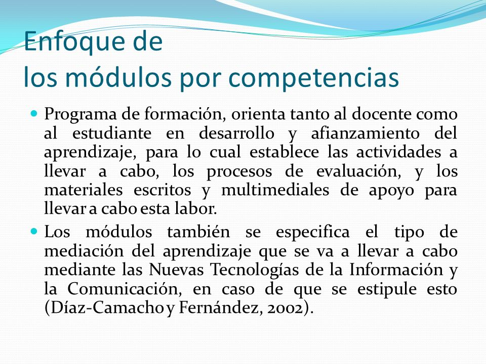 Contenidos de un módulo por competencias La planeación estratégica de un módulo tiene como centro la determinación de las competencias a formar y la situación problemática de referencia a tener en cuenta.