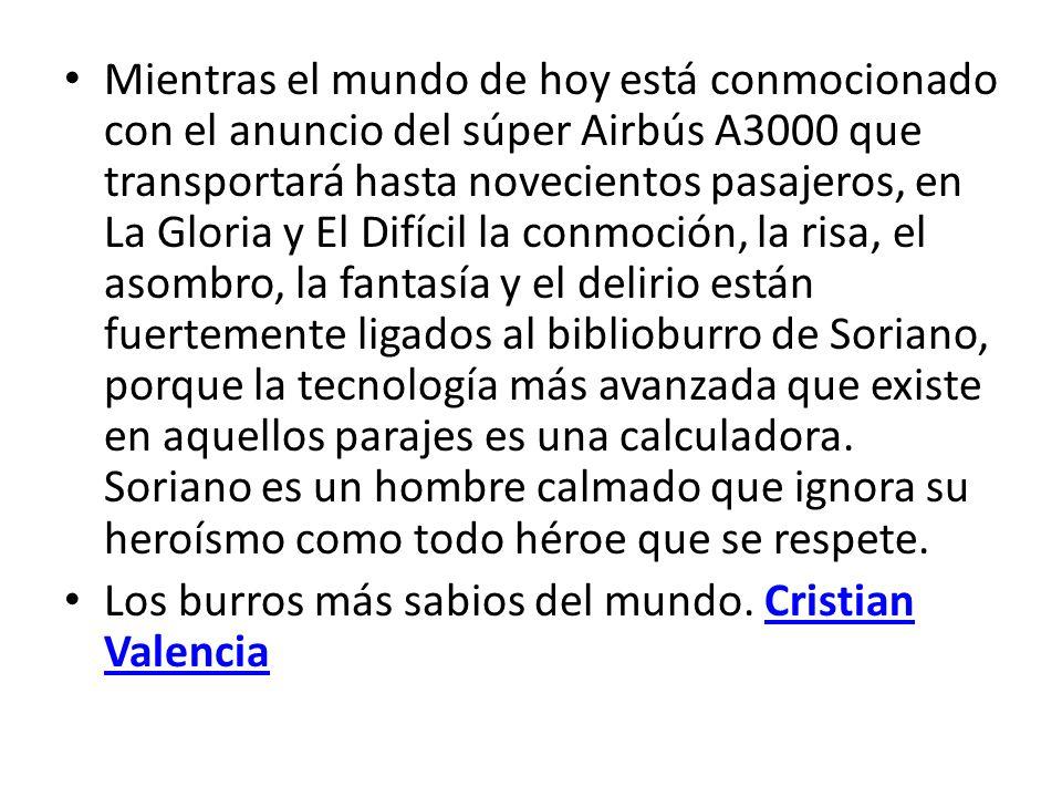 Mientras el mundo de hoy está conmocionado con el anuncio del súper Airbús A3000 que transportará hasta novecientos pasajeros, en La Gloria y El Difíc