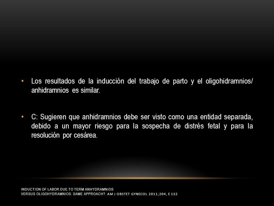 RESULTADO PERINATAL EN EMBARAZOS COMPLICADOS POR OLIGOHIDRAMNIOS LEVE DIAGNOSTICADO ANTES DE LAS 37 SEMANAS DE GESTACIÓN MELAMED N, PARDO J, MILSTEIN R, ET AL.