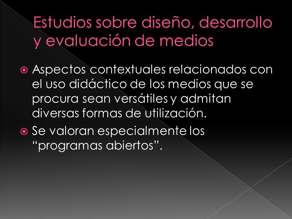 Aspectos contextuales relacionados con el uso didáctico de los medios que se procura sean versátiles y admitan diversas formas de utilización. Se valo