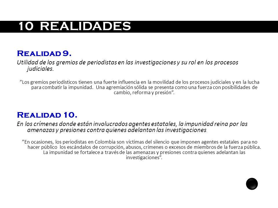 Realidad 9. Utilidad de los gremios de periodistas en las investigaciones y su rol en los procesos judiciales. Los gremios periodísticos tienen una fu