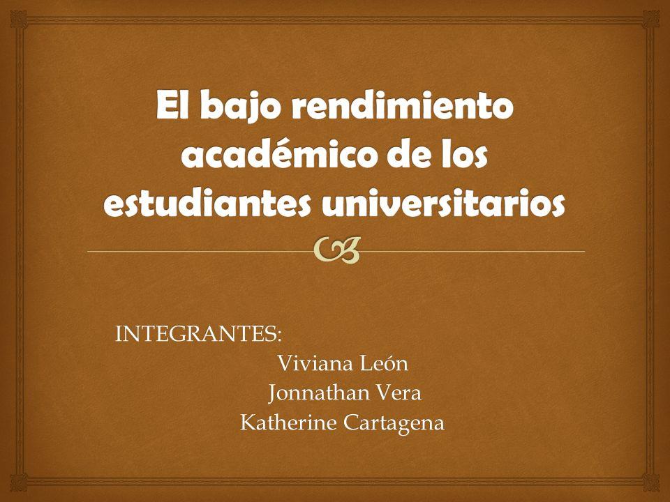 INTEGRANTES: Viviana León Jonnathan Vera Jonnathan Vera Katherine Cartagena