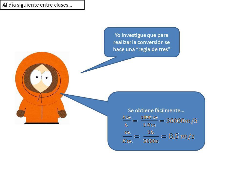 Al día siguiente entre clases… Yo investigue que para realizar la conversión se hace una regla de tres Se obtiene fácilmente… 30