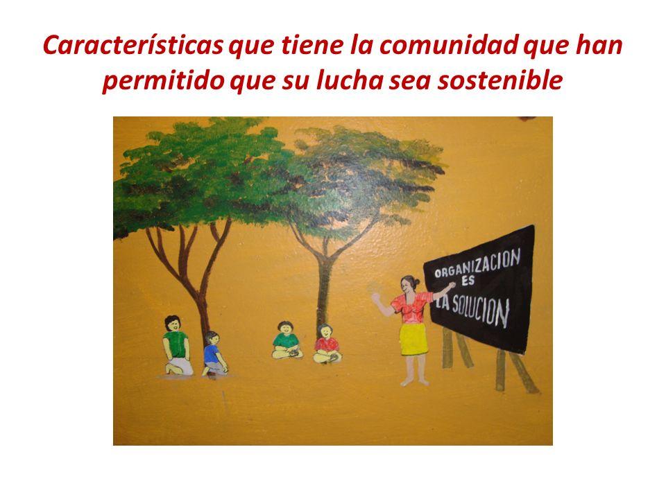 Características que tiene la comunidad que han permitido que su lucha sea sostenible