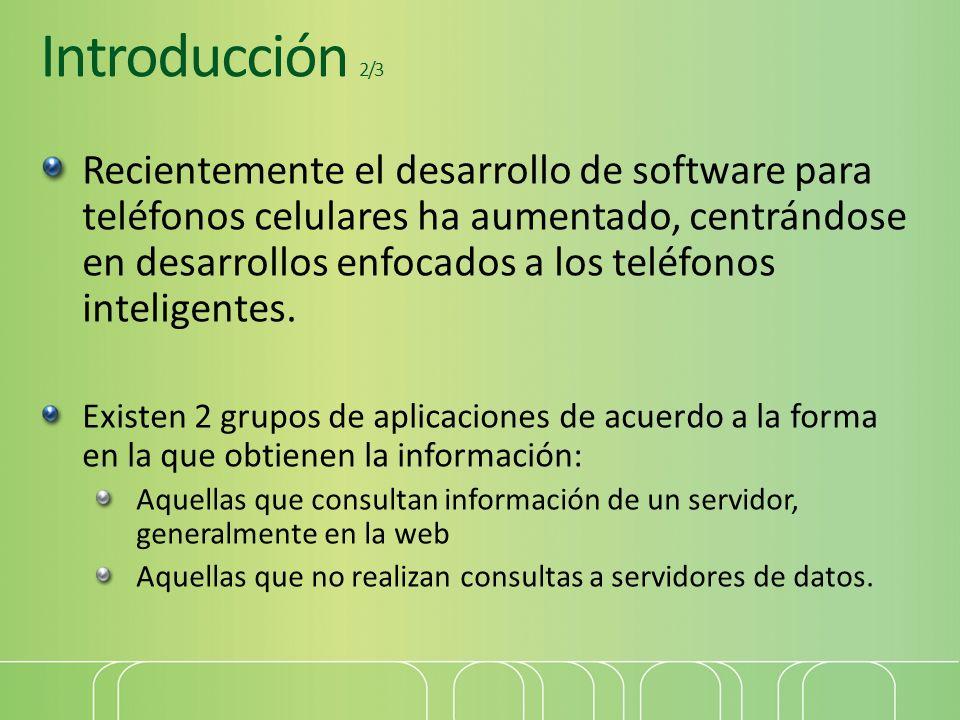Introducción 2/3 Recientemente el desarrollo de software para teléfonos celulares ha aumentado, centrándose en desarrollos enfocados a los teléfonos i