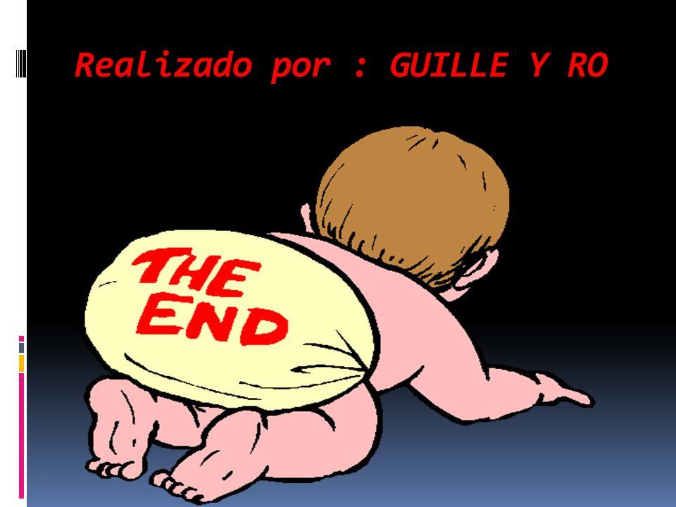 Realizado por : GUILLE Y RO