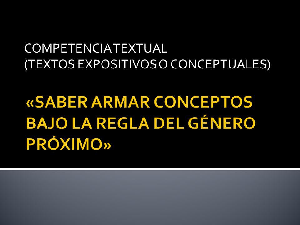 COMPETENCIA TEXTUAL (TEXTOS EXPOSITIVOS O CONCEPTUALES)